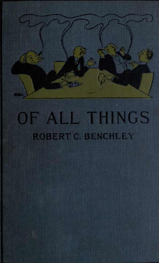 The Project Gutenberg EBook Of All Things By Robert C Benchley