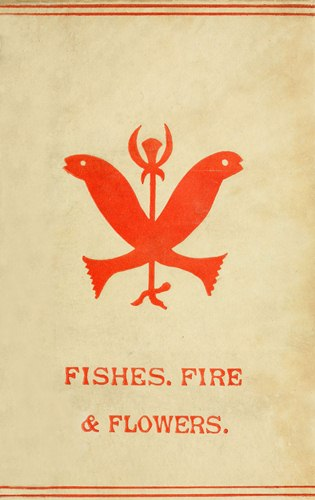 The project gutenberg ebook of fishes flowers and fire worship this project gutenberg ebook fishes flowers and fire as produced by the online distributed proofreading team at httppgdp this file was fandeluxe Image collections