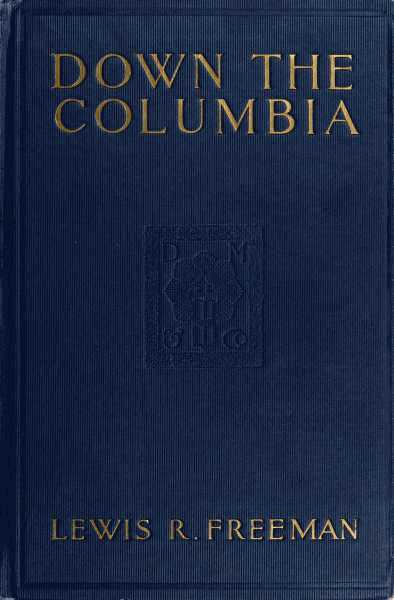 The project gutenberg ebook of down the columbia by lewis r freeman pg i fandeluxe Choice Image