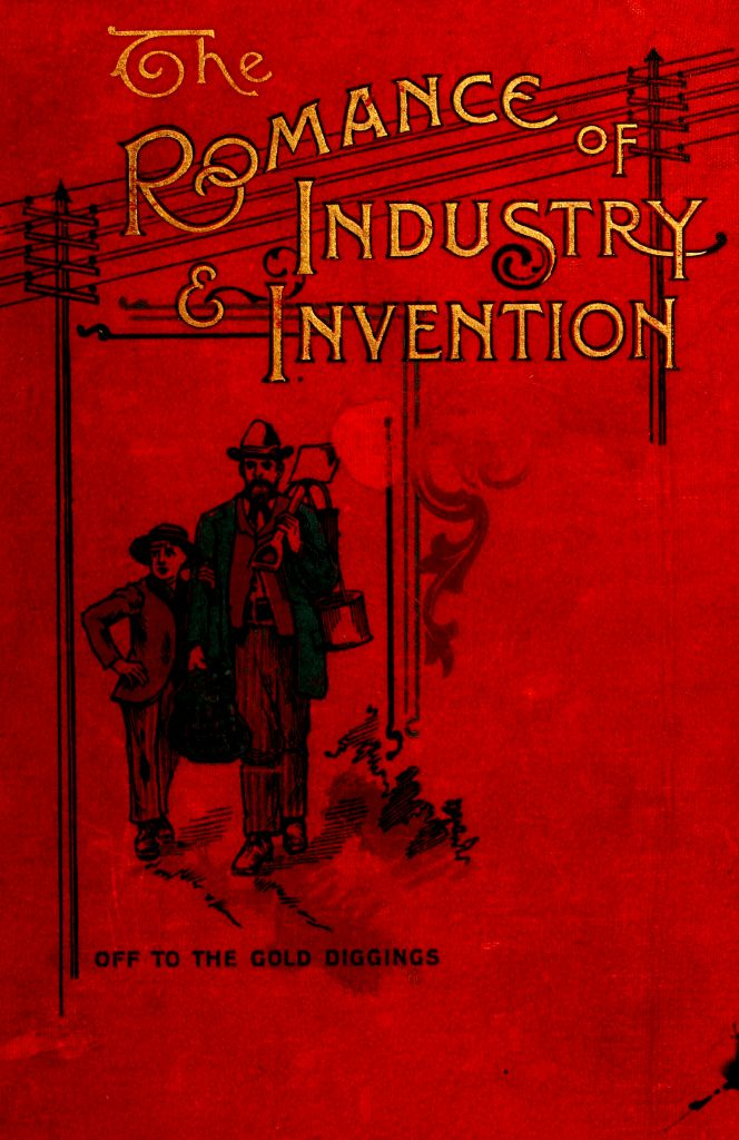 The project gutenberg ebook of the romance of industry and invention transcribers note images have been moved from the middle of a paragraph to the closest paragraph break no other changes have been made from the original fandeluxe Images