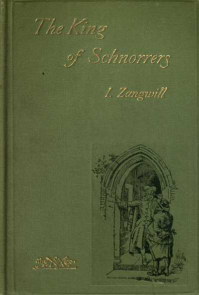 The Project Gutenberg eBook of The King Of Schnorrers, by I. Zangwill.