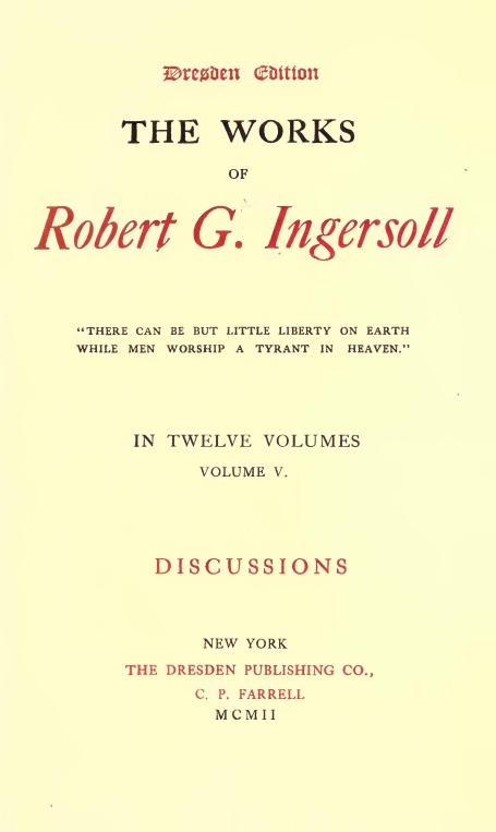 The Works Of Robert G Ingersoll Volume 5 Of 12 By Robert G