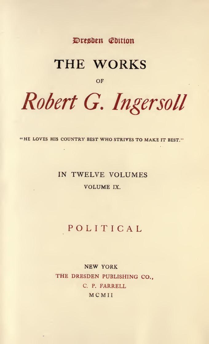 The Works Of Robert G Ingersoll Volume 9 Of 12 By Robert G