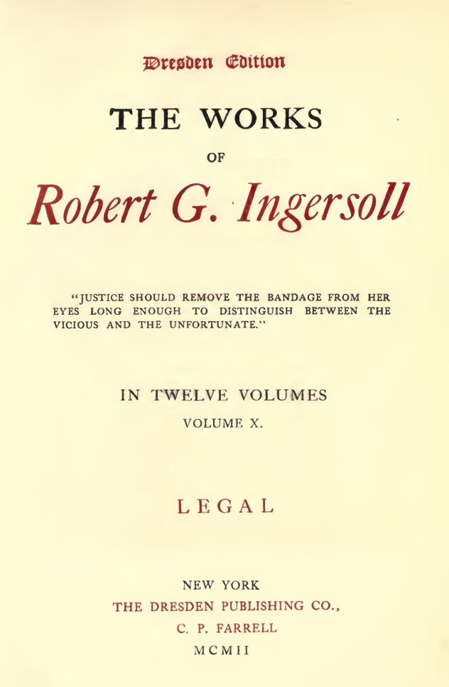 The Works Of Robert G Ingersoll Vol 10 Of 12 By Robert G Ingersoll