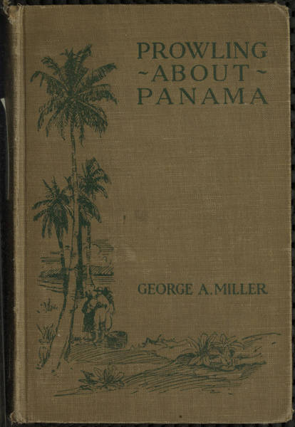 The project gutenberg ebook of prowling about panama by george amos ebook prowling about panama produced by adrian mastronardi alex gam and the online distributed proofreading team at httppgdp this file fandeluxe Image collections