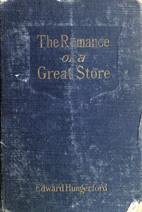 The project gutenberg ebook of the romance of a great store by the romance of a great store fandeluxe Image collections