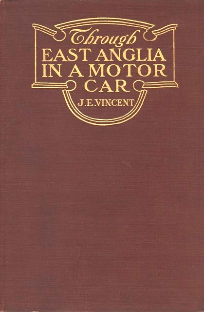 The Project Gutenberg Ebook Of Through East Anglia In A Motor Car