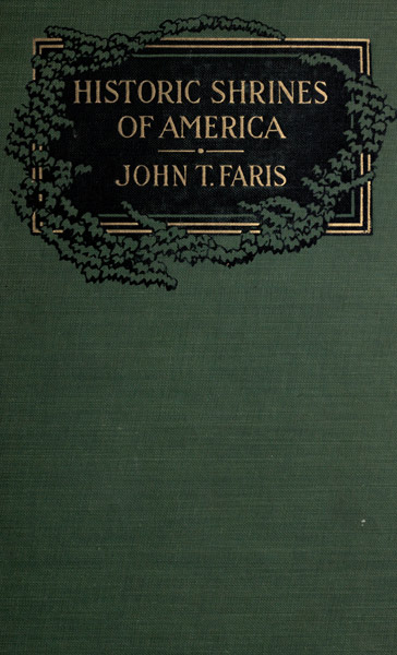 The Project Gutenberg Ebook Of Historic Shrines Of America By John