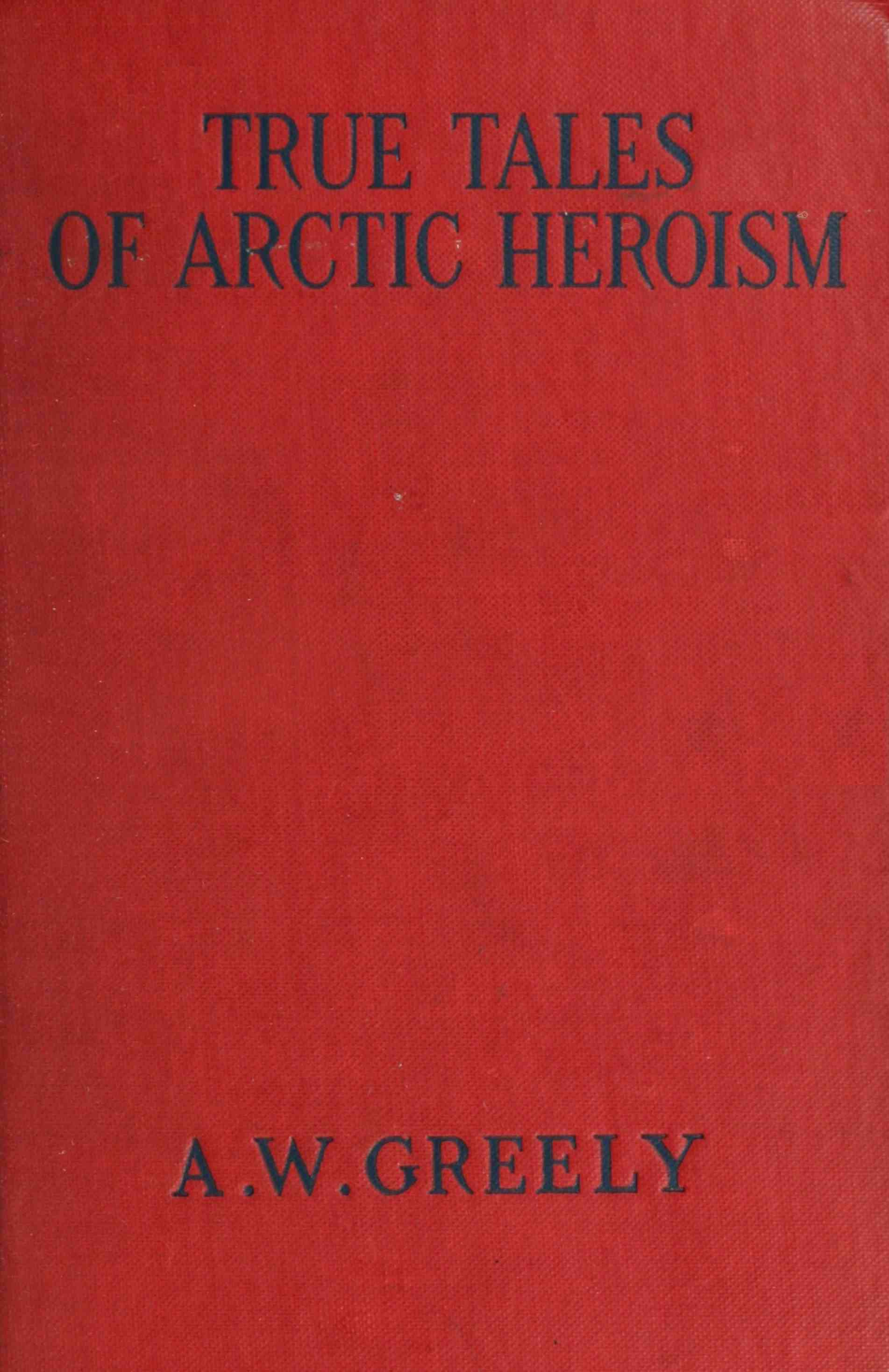 The project gutenberg ebook of true tales of arctic heroism in the the project gutenberg ebook of true tales of arctic heroism in the new world by a w greely fandeluxe Images