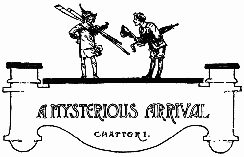 A MYSTERIOUS ARRIVAL--CHAPTER 1.