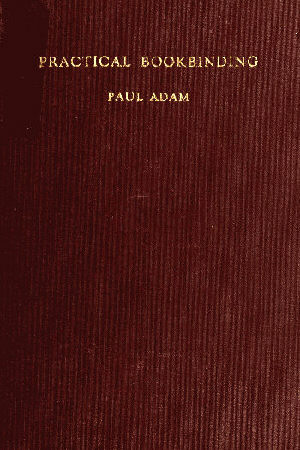 Practical bookbinding by paul adam a project gutenberg ebook cover fandeluxe Ebook collections