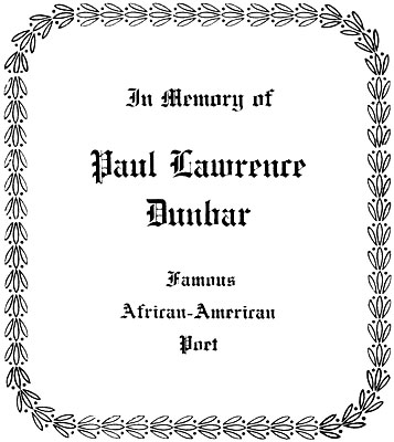 In Memory of Paul Lawrence Dunbar Famous African-American Poet