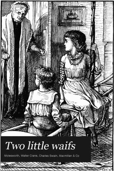 The Project Gutenberg Ebook Of Two Little Waifs By Mrs Molesworth