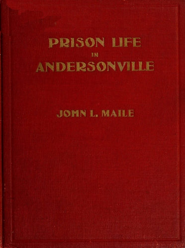 Prison life in andersonville by john l mailea project gutenberg ebook of this project gutenberg ebook prison life in andersonville produced by the online distributed proofreading team at httppgdp this file fandeluxe Images