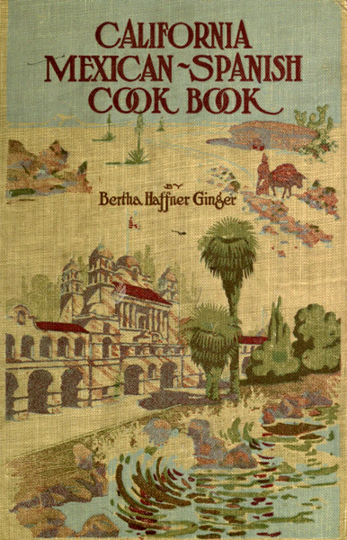 Mexican Cookbook Cover : California mexican spanish cook book by bertha haffner