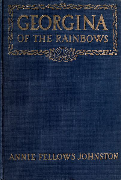 The project gutenberg ebook of georgina of the rainbows by annie georgina of the rainbows fandeluxe Images