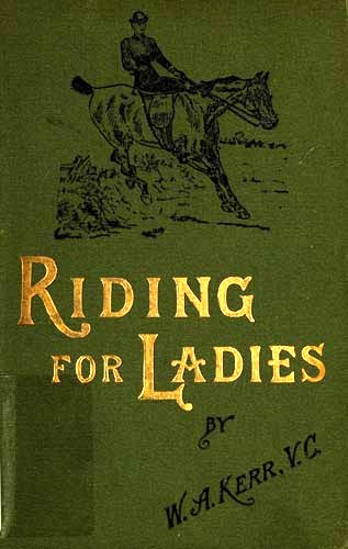 The project gutenberg ebook of riding for ladies by w a kerr cover fandeluxe Choice Image