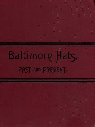 The project gutenberg ebook of baltimore hats past and present gutenberg ebook baltimore hats produced by bethanne m simms matthew wheaton and the online distributed proofreading team at httppgdp fandeluxe Images