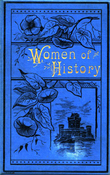 The Project Gutenberg Ebook Of Women Of History By Various Authors