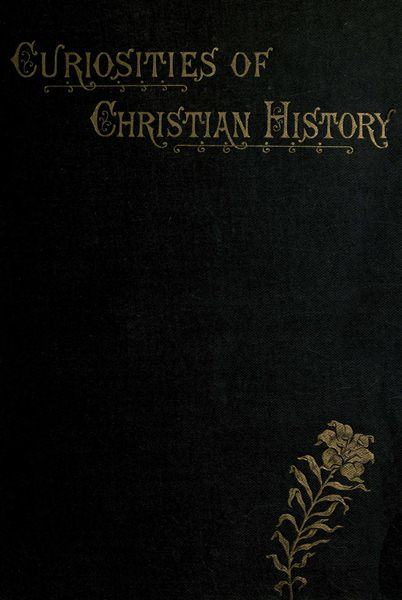 Curiosities of christian history by croake jamesa project curiosities of christian history fandeluxe Images