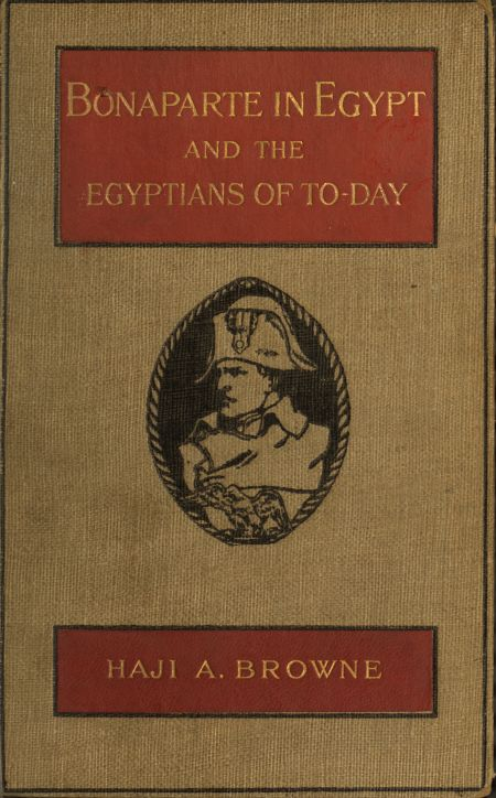 The project gutenberg ebook of bonaparte in egypt by haji a browne gutenberg ebook bonaparte in egypt produced by stevengibbs julia neufeld and the online distributed proofreading team at httppgdp fandeluxe Gallery