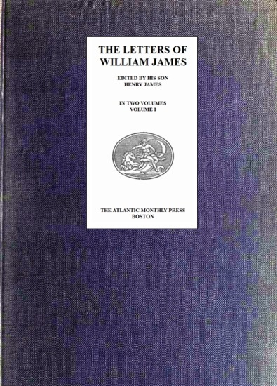 The Project Gutenberg Ebook Of The Letters Of William James Vol I