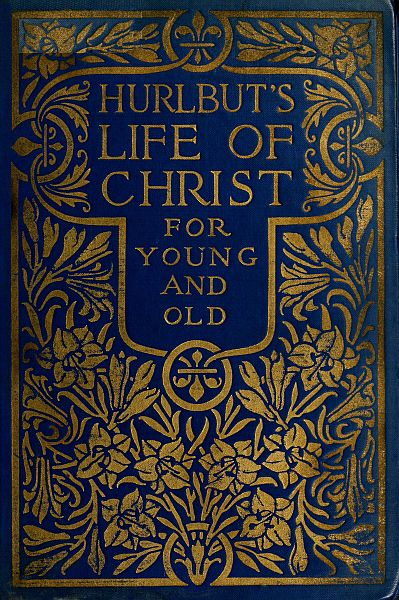 The project gutenberg ebook of hurlbuts life of christ by rev life of christ for young and old fandeluxe Choice Image