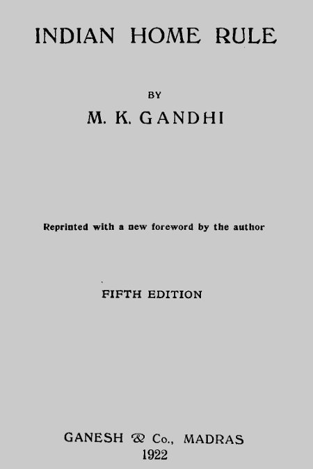 The Project Gutenberg Ebook Of Indian Home Rule By M K Gandhi
