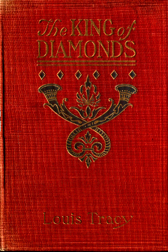 The Project Gutenberg Ebook Of The King Of Diamonds By Louis Tracy