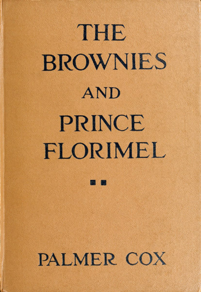 The project gutenberg ebook of the brownies and prince florimel or and prince florimel or brownieland fairyland and demonland fandeluxe Choice Image