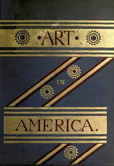 The project gutenberg ebook of art in america by s g w benjamin image of the books cover fandeluxe Gallery