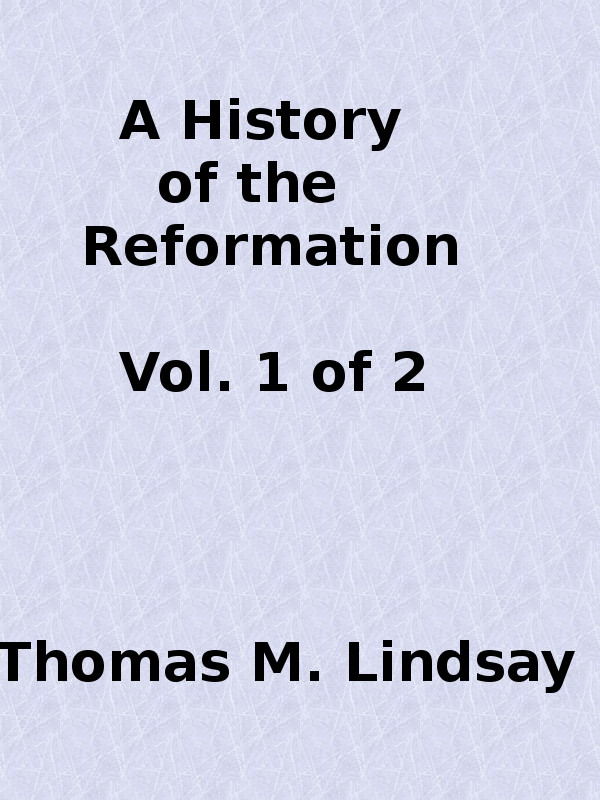 The Project Gutenberg Ebook Of A History Of The Reformation Vol 1