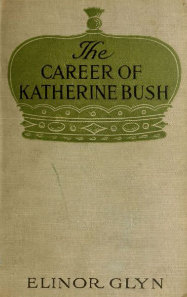 The project gutenberg ebook of the career of katherine bush by the career of katherine bush fandeluxe Images