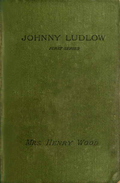 The Project Gutenberg Ebook Of Johnny Ludlow First Series By Mrs