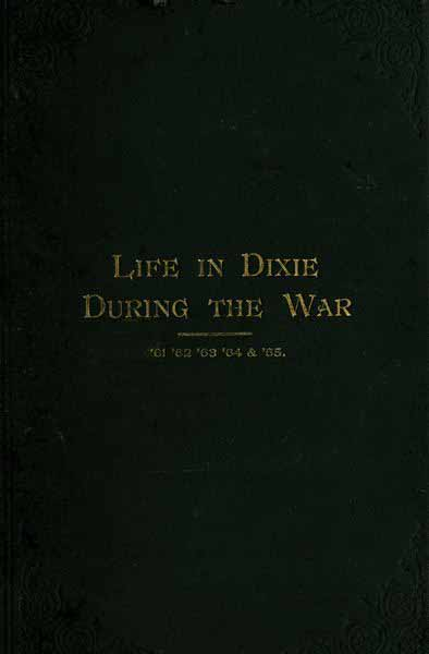 Life In Dixie During The War By Mary A H Gaya Project Gutenberg