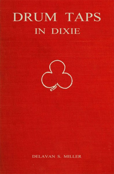 Drum taps in dixie by delavan s millera project gutenberg ebook this project gutenberg ebook drum taps in dixie produced by the online distributed proofreading team at httppgdp this file was produced fandeluxe Choice Image