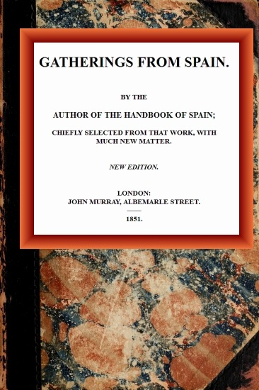 the project gutenberg ebook of gatherings from spain by richard ford