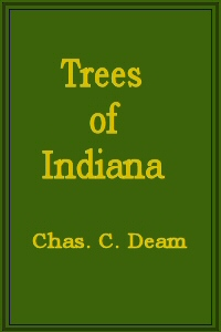 The project gutenberg ebook of trees of indiana by charles clemon deam e text prepared by carol wilbur bruce albrecht tom cosmas and the online distributed proofreading team httppgdp fandeluxe Gallery