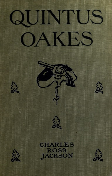 The Project Gutenberg Ebook Of Quintus Oakes By Charles Ross Jackson
