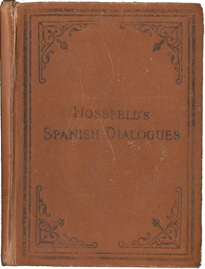 The Project Gutenberg eBook of Hossfeld\'s Spanish Dialogues.