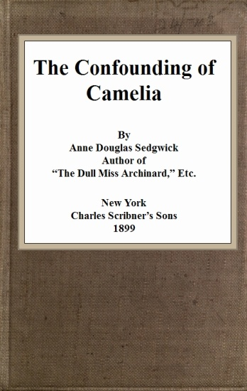 The Project Gutenberg Ebook Of The Confounding Of Camelia By Anne
