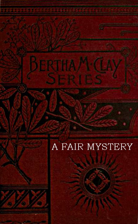 The Project Gutenberg Ebook Of A Fair Mystery By Bertha M Clay