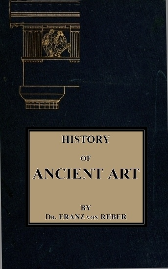 The project gutenberg ebook of history of ancient art by franz von ancient art fandeluxe Images