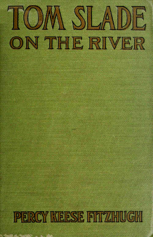 Tom Slade On The River By Percy Keese Fitzhugh