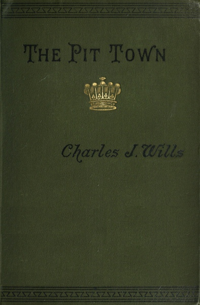 The Project Gutenberg Ebook Of The Pit Town Coronet Volume I Of 3