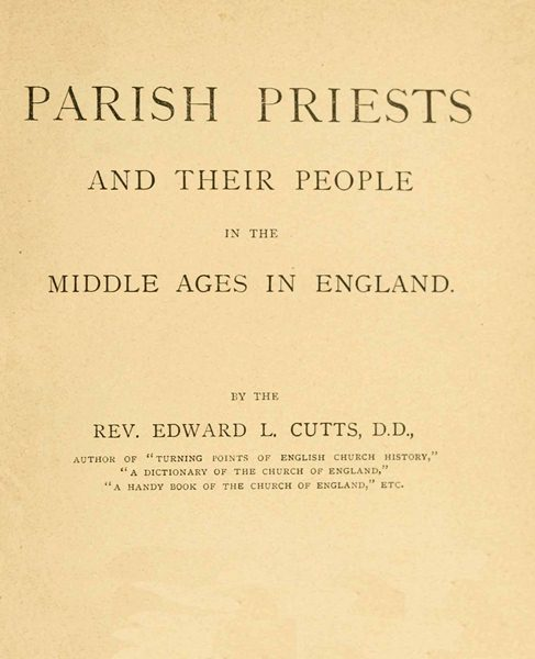 Parish Priests And Their People In The Middle Ages In England By