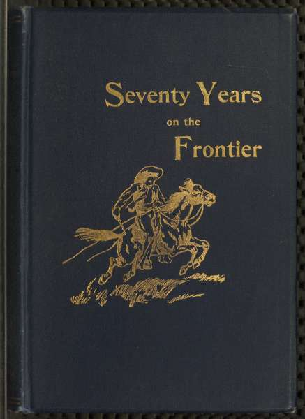 The project gutenberg ebook of seventy years on the frontier by seventy fandeluxe Choice Image