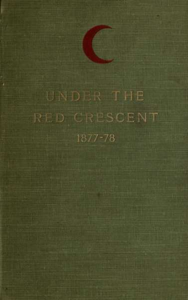 The Project Gutenberg Ebook Of Under The Red Crescent By Charles S