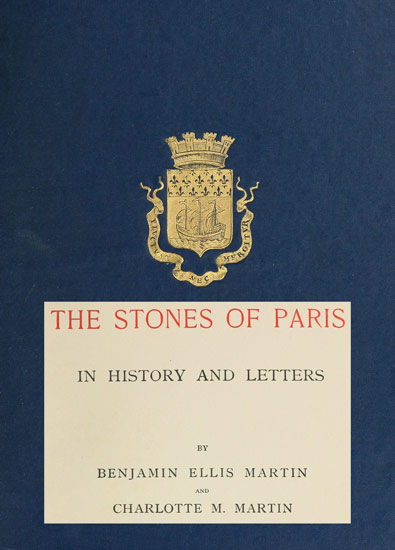 The Project Gutenberg Ebook Of The Stones Of Paris In History And