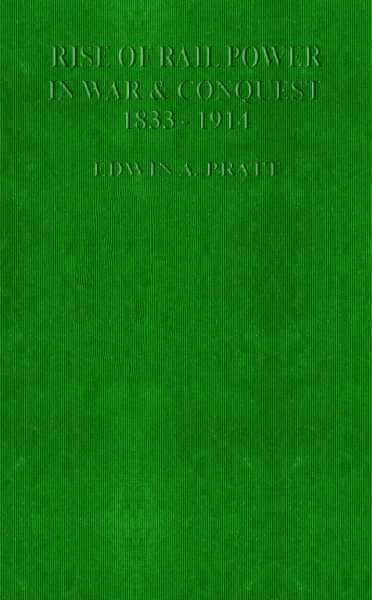 The Project Gutenberg Ebook Of Rise Of Rail Power In War Conquest